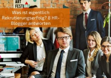 Erfolgsfaktoren im Recruiting-Prozess: Business acumen, Digitalkompetenz, Kommunikationsleidenschaft