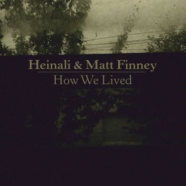 Heinali and Matt Finney - How We Lived (2017) - Reigns The Chaos