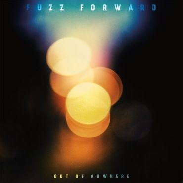 Fuzz Forward - Out of nowhere (2018) - Reigns The Chaos
