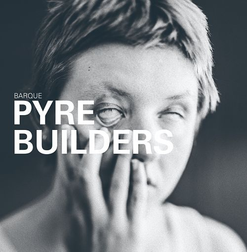 """Barque - """"Pyre Builders"""" [EP] (2019)"""