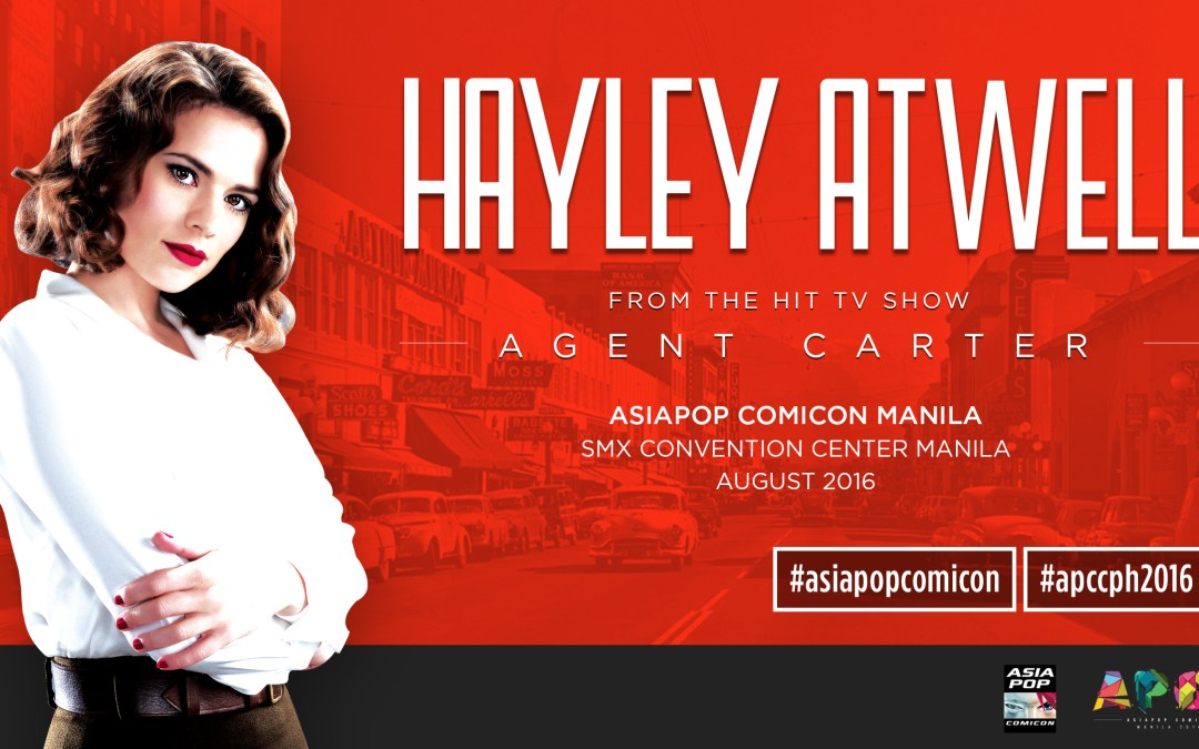 AsiaPOP Comicon Manila Reveals 'Agent Carter' Star as First Hollywood Headliner!