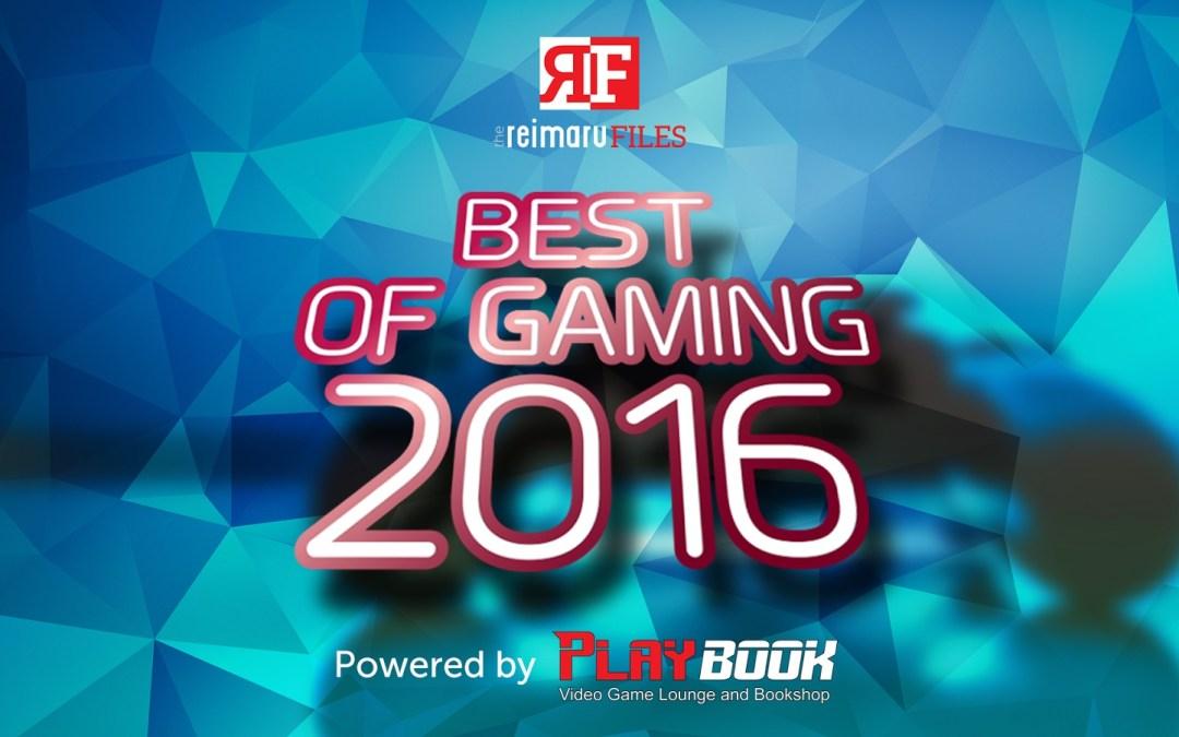 Reimaru Files' Best of Gaming 2016
