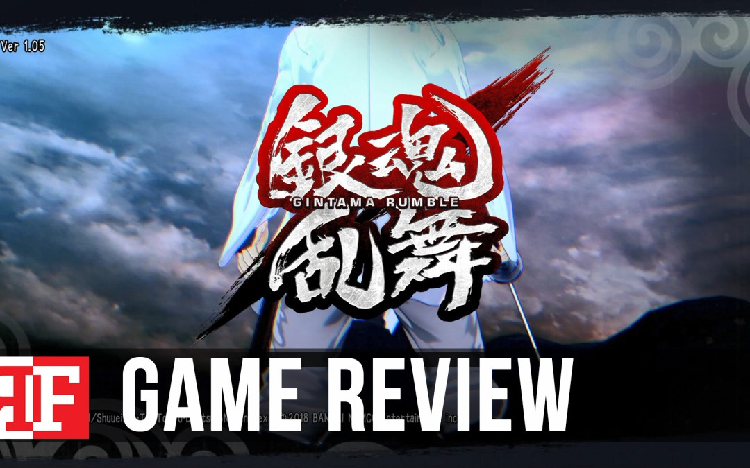 Gintama Rumble Review: Not Too Serious and It's Fine