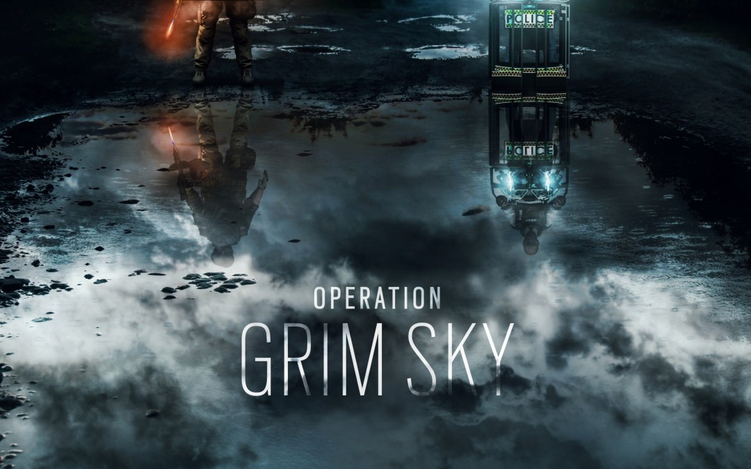Tom Clancy's Rainbow Six Siege Operation Grim Sky Is Now Available