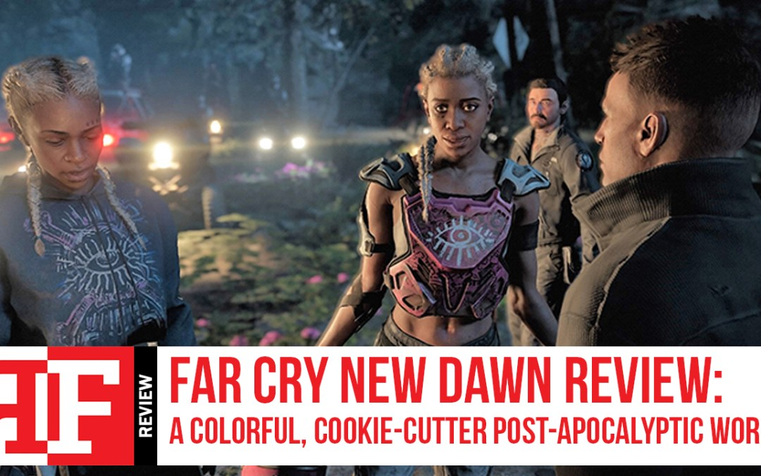 Far Cry New Dawn Review: A Colorful, Cookie-cutter Post-apocalyptic World