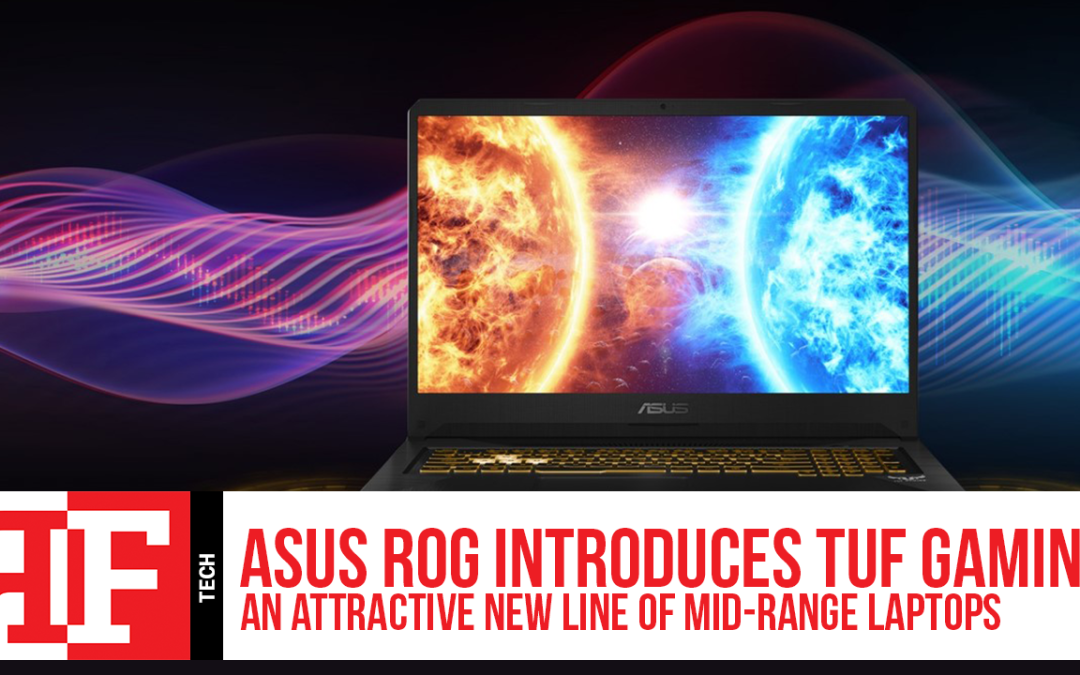 ASUS ROG Introduces TUF Gaming, an Attractive New Line of Mid-Range Laptops
