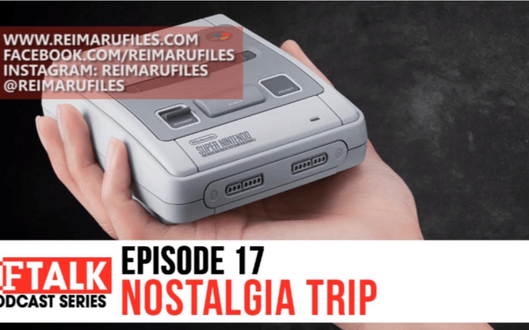 RF Talk Episode 17: Nostalgia Trip