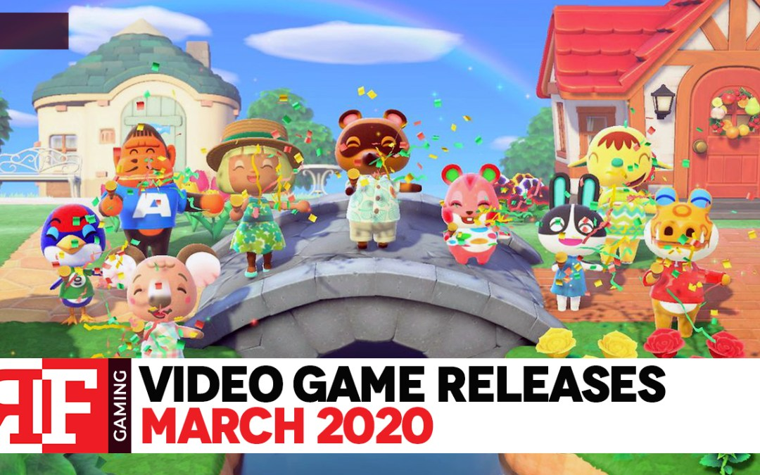 Video Game Releases: March 2020