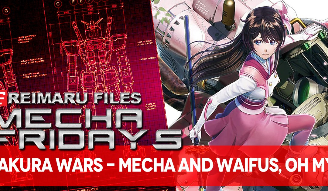 Mecha Fridays: Sakura Wars – Mecha and Waifus, Oh My