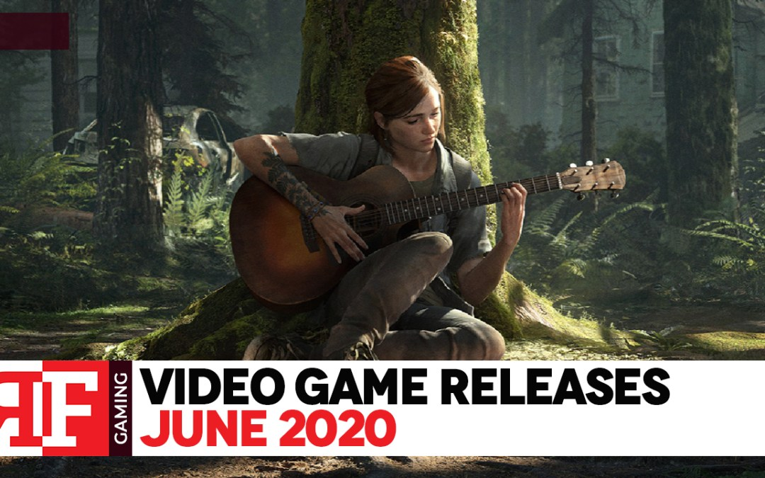 Video Game Releases: June 2020