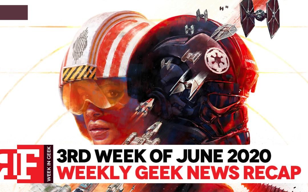 Week in Geek: Week 3 – June 2020