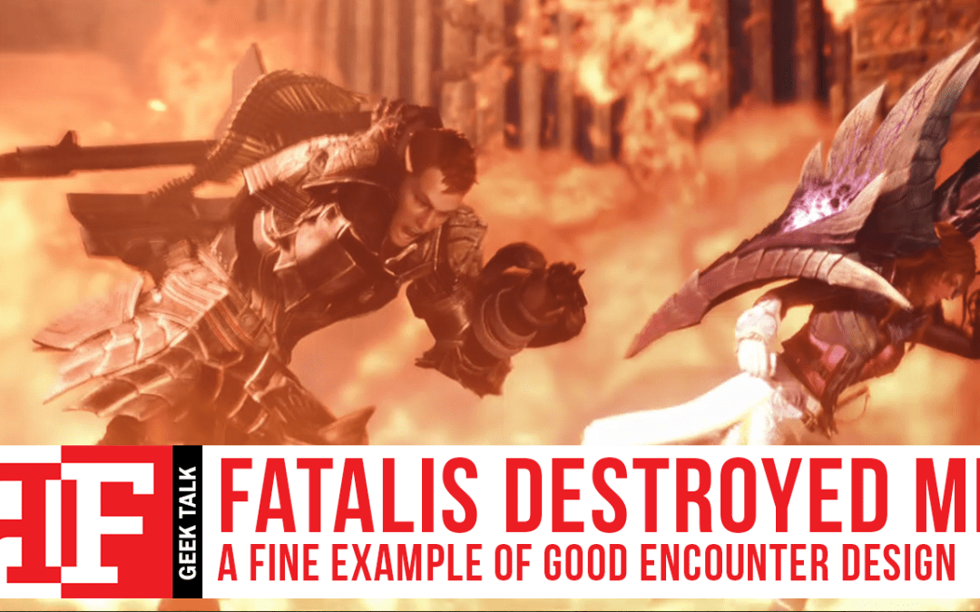 Fatalis Destroyed Me, a Fine Example of Good Encounter Design
