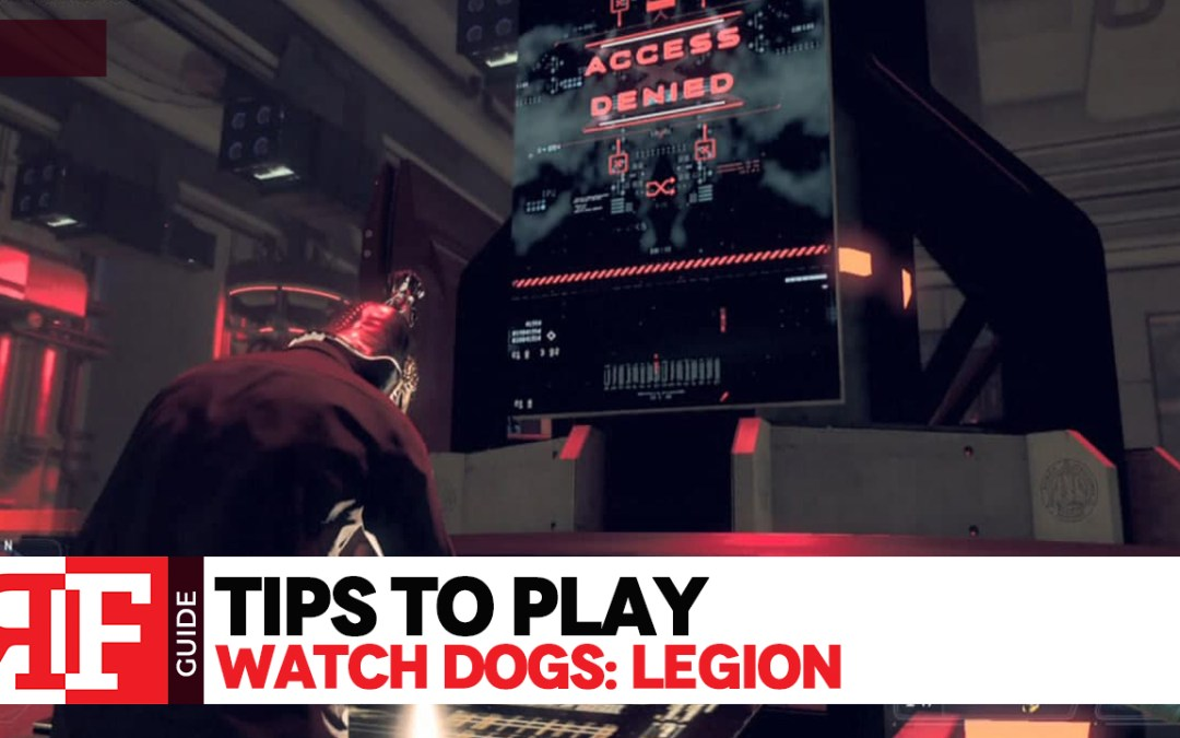 Tips to Play: Watch Dogs Legion