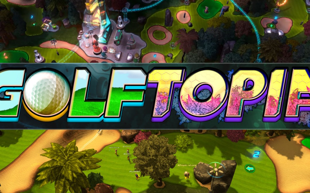 Golftopia 1.0 Is Teed up To Launch Today on Steam