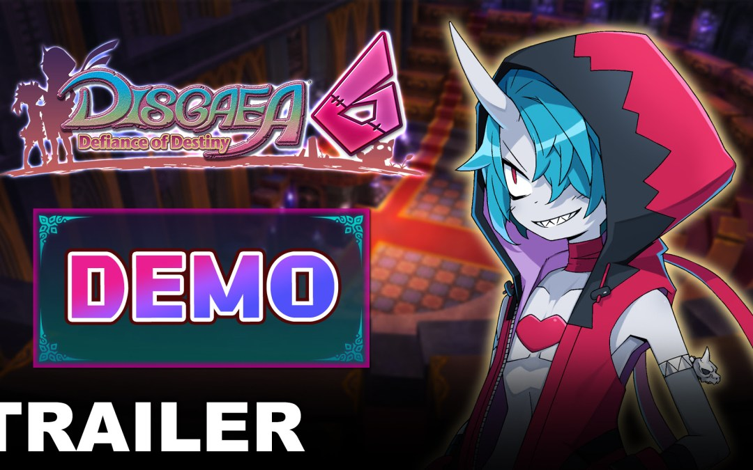 Disgaea 6: Defiance of Destiny Demo and Digital Preorder is available now