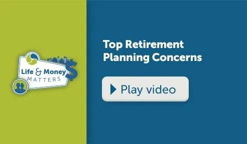 Top Retirement Planning Concerns