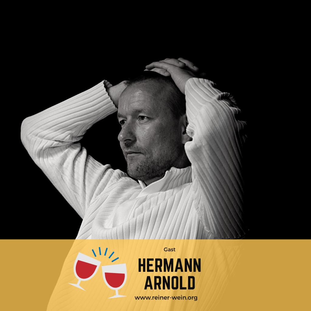 Hermann Arnold, Unternehmer und Visionär, Gast Reiner Wein Politischer Podcast aus Wien