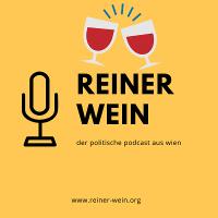 Reiner Wein – Der Politische Podcast aus Wien Logo 400×400