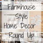 Farmhouse Style Home Decor Round Up