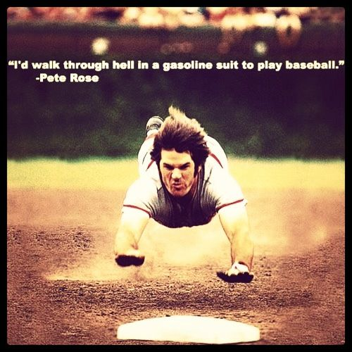 Image result for pete rose birthday quote