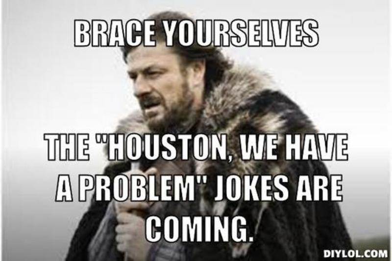 Image result for houston we have a problem