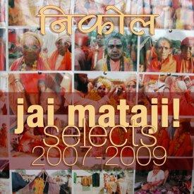 illegitimate music : Jai Mataji! selects 2007-2009 – Gayi Ma