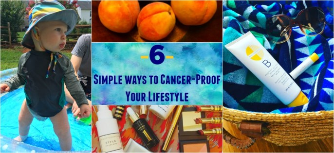 6 Simple Ways to Cancer-Proof Your Lifestyle