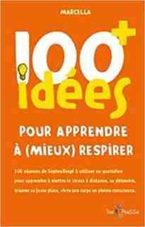 100 idées pour apprendre à mieux respirer