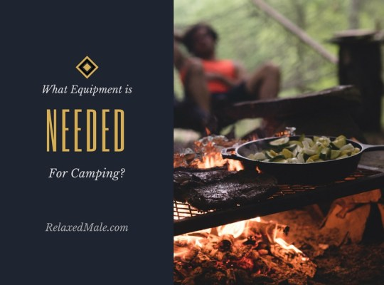 What equipment is a person needing to have when camping?