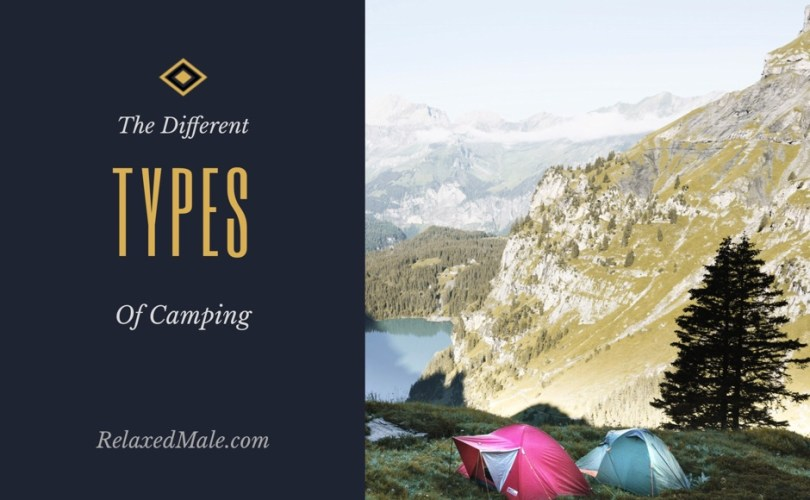 There are several different types of camping. What types best fit you?