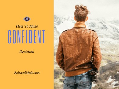 How can you make a decision confidently.
