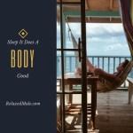 Sleep, it does a body good