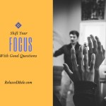 Shift Your Focus with the Questions You ask