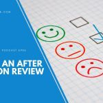 EP 6 – Have An After Action Review