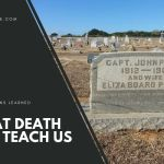 What Death Teaches Us About Life