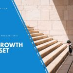 EP 16 – The Growth Mindset