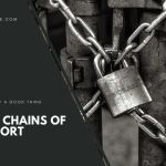 Throw Off Your Chains of Comfort