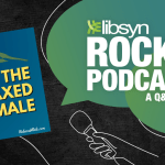 The Relaxed Male Was Featured On Libsyn