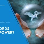 Power of Words – EP 67