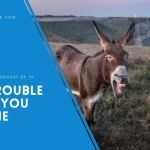 The Trouble When You ASSuME – EP 79