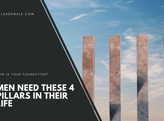 Men need these 4 pilars