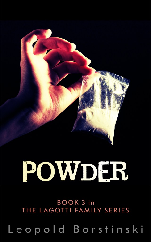 Powder. Book 3 in The Lagotti Family Series by Leopold Borstinski