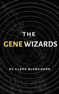 The Gene Wizards By Clare Blanchard Book Cover