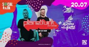 Concerto Planet Funk Audio \ Video Show + Aftershow COMEMAMMAMHAFATTO @ Social Park Rome