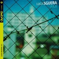 Luca Sguera – AKA (Auand, 2019) di Giuseppe Grieco