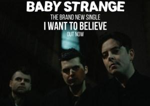 "BABY STRANGE: nuovo singolo ""I Want To Believe"""