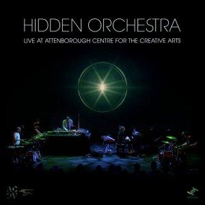 Hidden Orchestra - Live at Attemborough Centre for the Creative Arts (Tru Toughts, 2019) di Sabrina Bizzarri