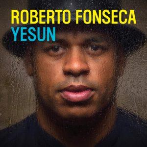 Roberto Fonseca - Yesun (Wagram Music, 2019) di Giuseppe Grieco