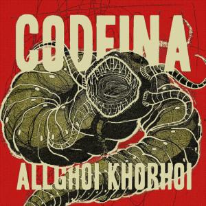 Codeina: ALLGHOI KHORHOI