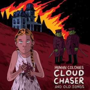 Human Colonies – Cloudchaser and Old Songs (MiaCameretta Records/Lady Sometimes) di Giuseppe Grieco